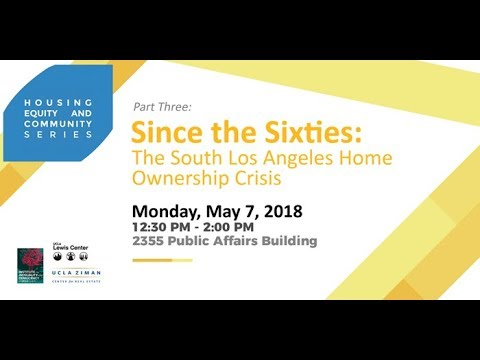 Housing, Equity, and Community Series: The South LA Homeownership Crisis