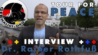 Tour for Peace: Berlin - Moscow | Interview with Dr. Rainer Rothfuß