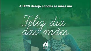 HOMENAGEM AS MÃES - DEPARTAMENTO INFANTIL DA IPCG