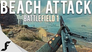 BEACH ATTACK - Battlefield 1