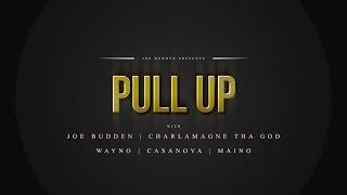 Pull Up Episode 1 Featuring Joe Budden, Charlamagne Tha God, Wayno, Casanova, Maino