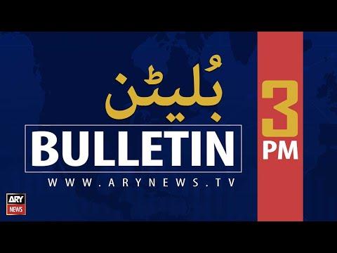 ARYNews Bulletins | 3 PM | 2nd MAY 2021