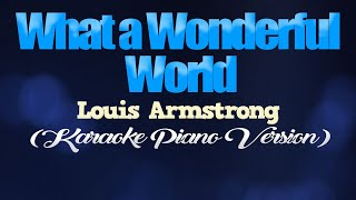 WHAT A WONDERFUL WORLD - Louis Armstrong (KARAOKE PIANO VERSION)