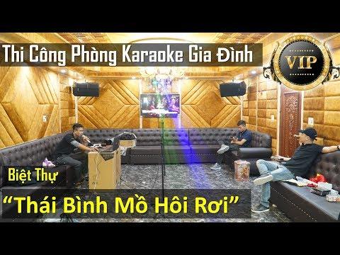 Thi công Phòng Hát Biệt Thự - Đông Hưng - Thái Bình -fb: 0974743311