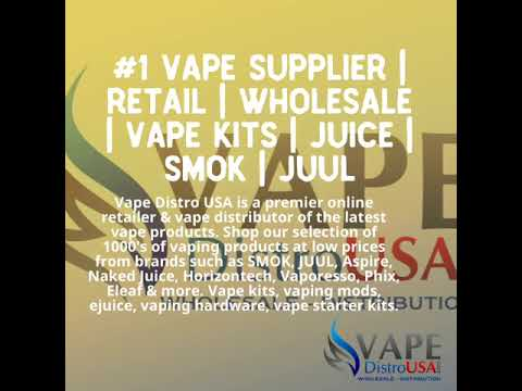 #1 Vape Supplier | Retail | Wholesale | Vape Kits | Juice | SMOK | JUUL