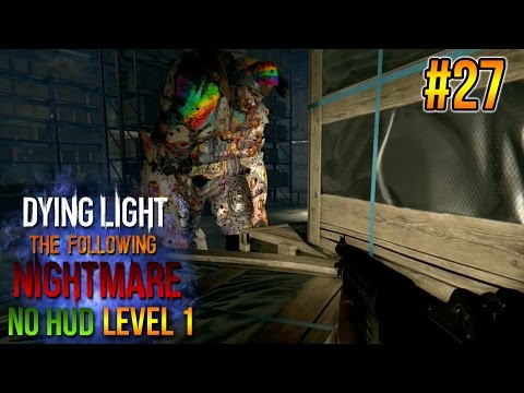 RAINBOW DEMOLISHER! - DL: The Following NIGHTMARE MODE/NO HUD/LEVEL 1 PLAYTHROUGH (PART 27)