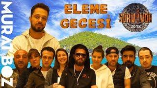 SURVIVOR 2018 ELEME GECESİ MURAT BOZ