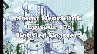 Mount Deurklink Episode 17: Bobsled Coaster!