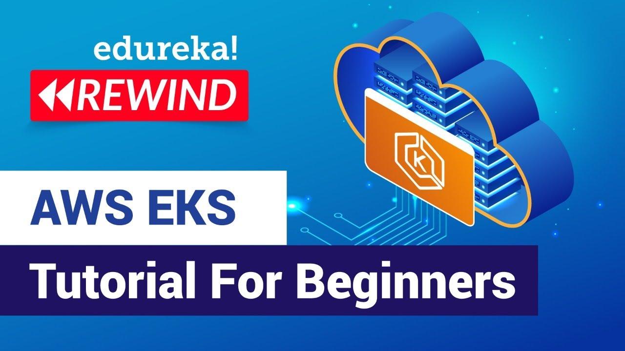 AWS EKS Tutorial For Beginners | Kubernetes on AWS | AWS Training