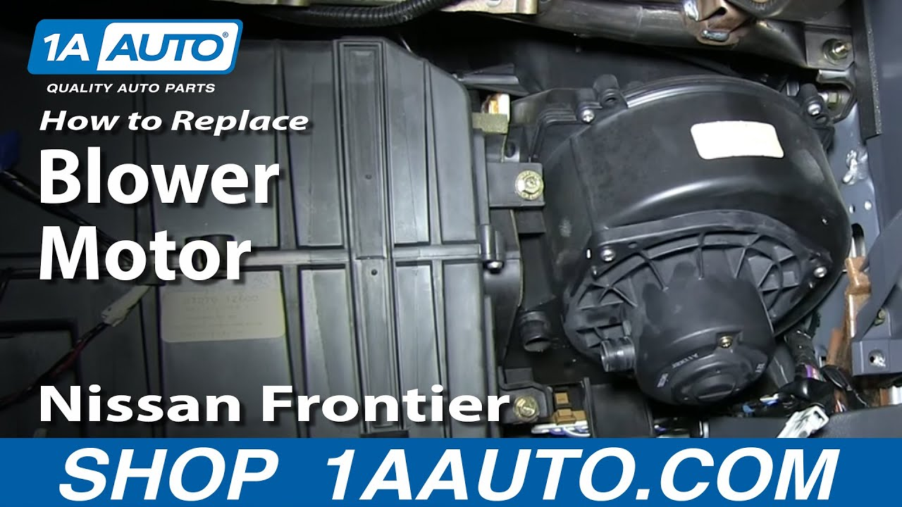 how to install replace ac heater blower fan motor 2000 04 nissan frontier youtube [ 1920 x 1080 Pixel ]