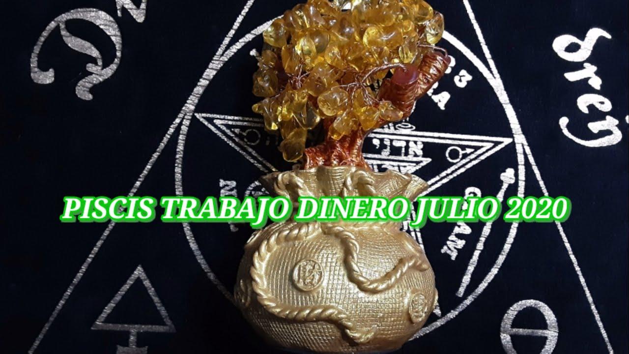 PISCIS TRABAJO DINERO JULIO 2020 Y TODO VUELVE A COMENZAR