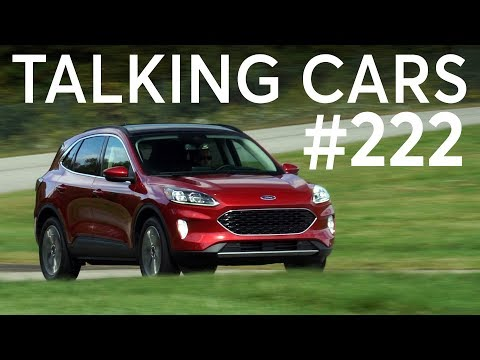 2020 Ford Escape First Impressions; California Emissions Update | Talking Cars #222