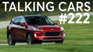 2020 Ford Escape First Impressions; California Emissions Update|Talking Cars #222