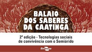 Balaio de Saberes da Caatinga: 2ª edição – Tecnologias sociais de convivência com o Semiárido