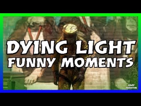 Dying Light Funny Moments (Hilarious)