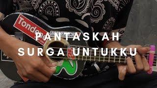 PANTASKAH SURGA UNTUKKU - Tegar | Cover Ukulele by Alvin Sanjaya