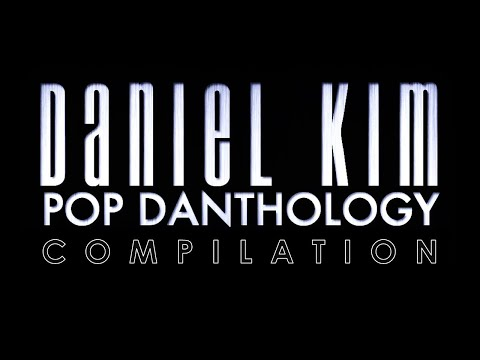 Pop Danthology by Daniel Kim Compilation (2010-2019)