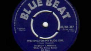 Prince Buster Allstars & Fitzroy Campbell -  Waiting For My Rude Girl