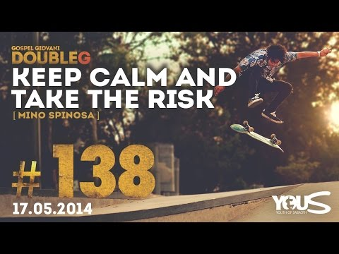 Keep Calm and Take The Risk - Mino Spinosa | DoubleG
