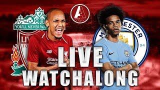 LIVERPOOL VS Man City - Live Watchalong