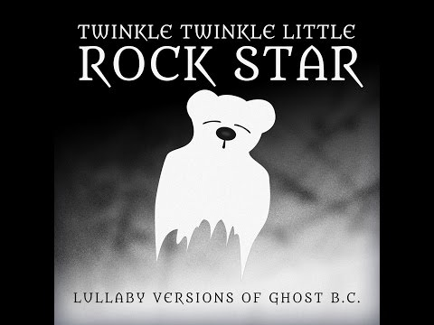 From the Pinnacle to the Pit Lullaby Versions of Ghost by Twinkle Twinkle Little Rock Star