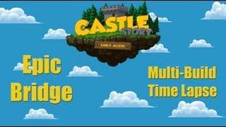 Castle Story - Epic Bridge & Gatehouse Time Lapse