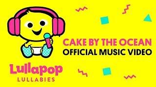 Lullapop Lullabies – Cake by the Ocean (Official Music Video) [Lullapop Lullabies]