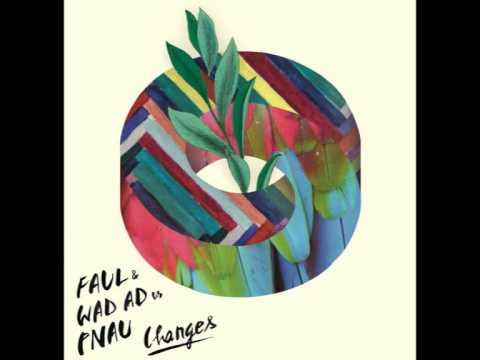 FAUL & Wad Ad vs Pnau - Changes (Radio Mix with lyrics)