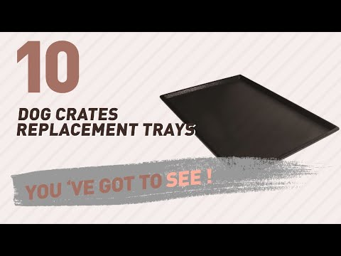 Dog Crates Replacement Trays // Top 10 Most Popular