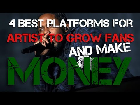4 Best Platforms for Artist to Grow Fans and Make Money