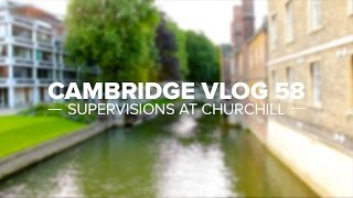 Cambridge Vlog 58 | Supervisions at Churchill