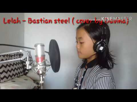 Lelah - bastian steel (cover by Davina)