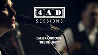Camera Obscura - Desire Lines (4AD Session)