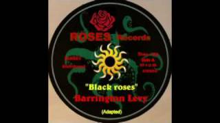 Barrington Levy - Black roses.