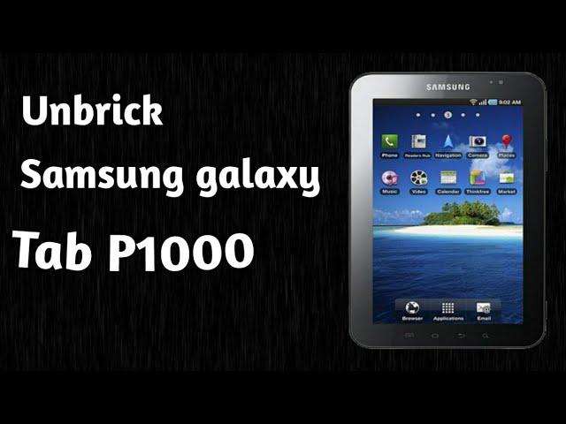 Unbrick Samsung Galaxy Tab P1000 Youtube