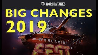 WOT - Big Changes Coming In 2019 | World of Tanks