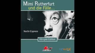 Mimi Rutherfurt - Folge 02: Nacht-Express (Komplettes Hörspiel)