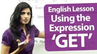 english grammar lessons english lesson common expressions using the verb get