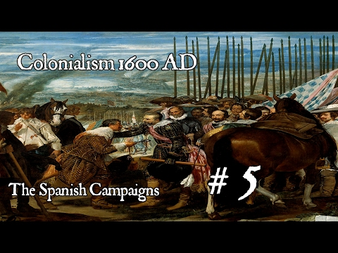 Colonialism 1600 AD - Spanish Campaign # 5 England are giving me problems
