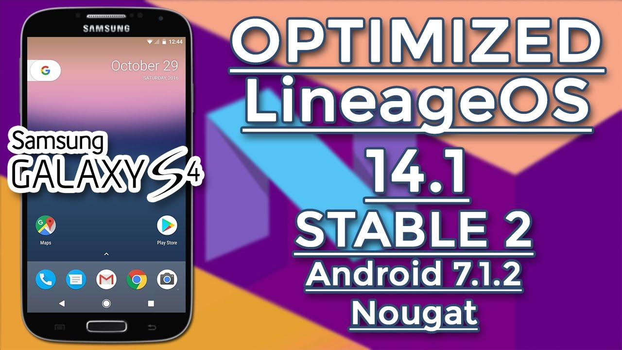 GALAXY S4 | Optimized LineageOS 14 1 STABLE 2 By JDCTeam | Android 7 1 2  Nougat