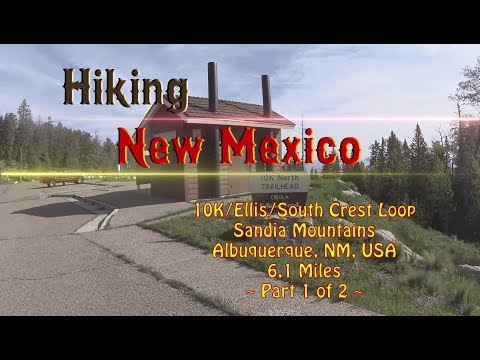 Day Hike: 10K/Ellis/South Crest Loop (Part 1 of 2) ~ Sandia Mountains ~ Albuquerque, New Mexico, USA