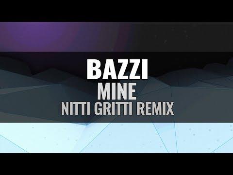 Bazzi - Mine (Nitti Gritti Remix)