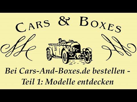 Bei Cars-And-Boxes.de bestellen - Teil 1: Modelle entdecken