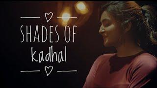 ❤️ Shades Of Kadhal WhatsApp status