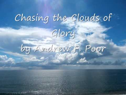 Chasing the Clouds of Glory by Andrew F. Poor