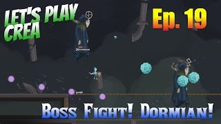 Let's Play Crea Ep. 19 - BOSS FIGHT! Dormian!
