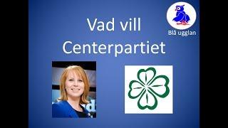 Vad vill Centerpartiet?  C [En kort och enkel sammanfattning] Valet 2018