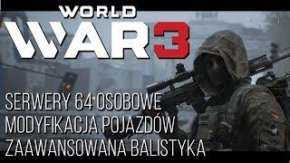 WORLD WAR 3 – NAJNOWSZE INFORMACJE, SERWERY 64 OSOBOWE, BALISTYKA POCISKÓW