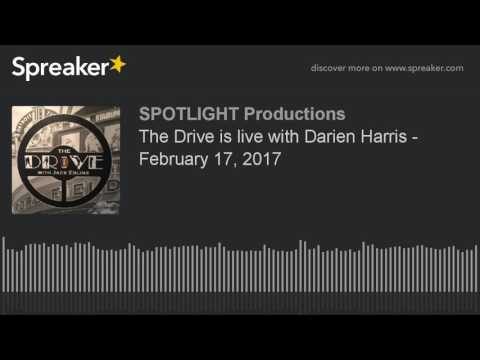 The Drive is live with Darien Harris - February 17, 2017
