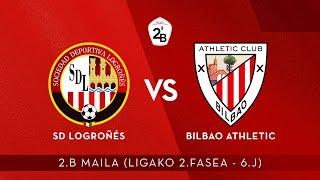 🔴 LIVE | SD Logroñés vs Bilbao Athletic | 2.B 2020-21 I Ligako 2.Fasea - 6.Jardunaldia